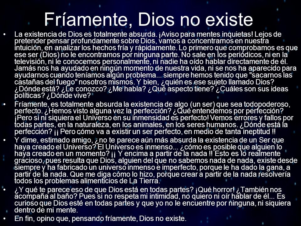 Fríamente, Dios no existe La existencia de Dios es totalmente absurda. ¡Aviso para mentes inquietas! Lejos de pretender pensar profundamente sobre Dio