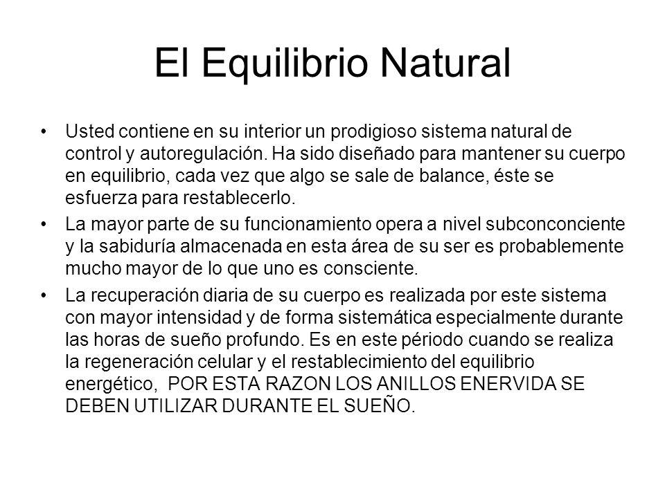 El Equilibrio Natural Usted contiene en su interior un prodigioso sistema natural de control y autoregulación. Ha sido diseñado para mantener su cuerp