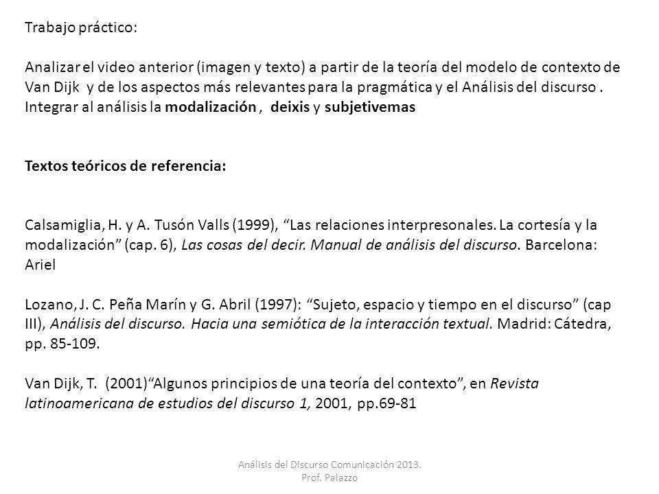 Trabajo práctico: Analizar el video anterior (imagen y texto) a partir de la teoría del modelo de contexto de Van Dijk y de los aspectos más relevante