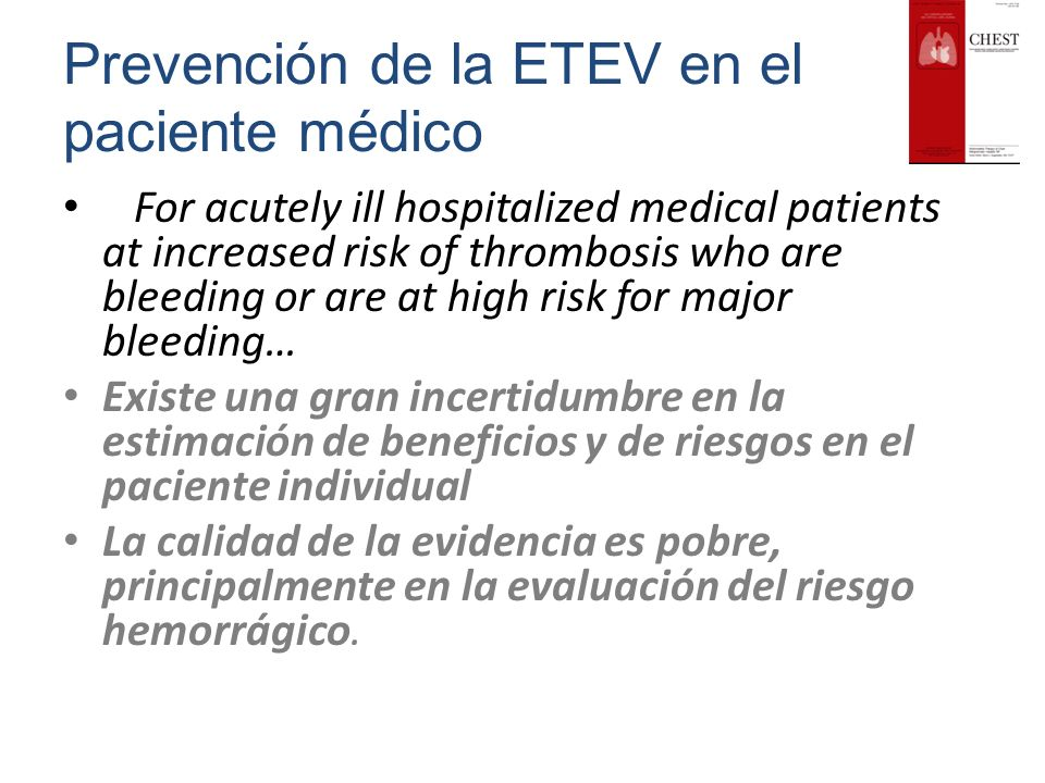 Prevención de la ETEV en el paciente médico For acutely ill hospitalized medical patients at increased risk of thrombosis who are bleeding or are at h