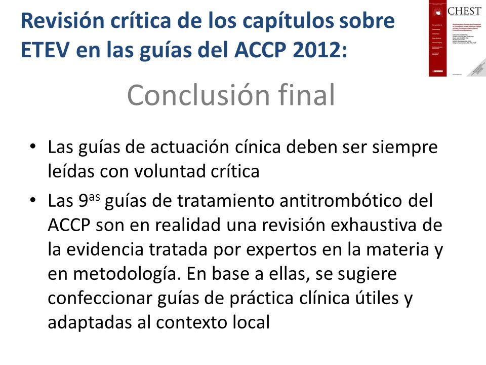 Revisión crítica de los capítulos sobre ETEV en las guías del ACCP 2012: Las guías de actuación cínica deben ser siempre leídas con voluntad crítica L