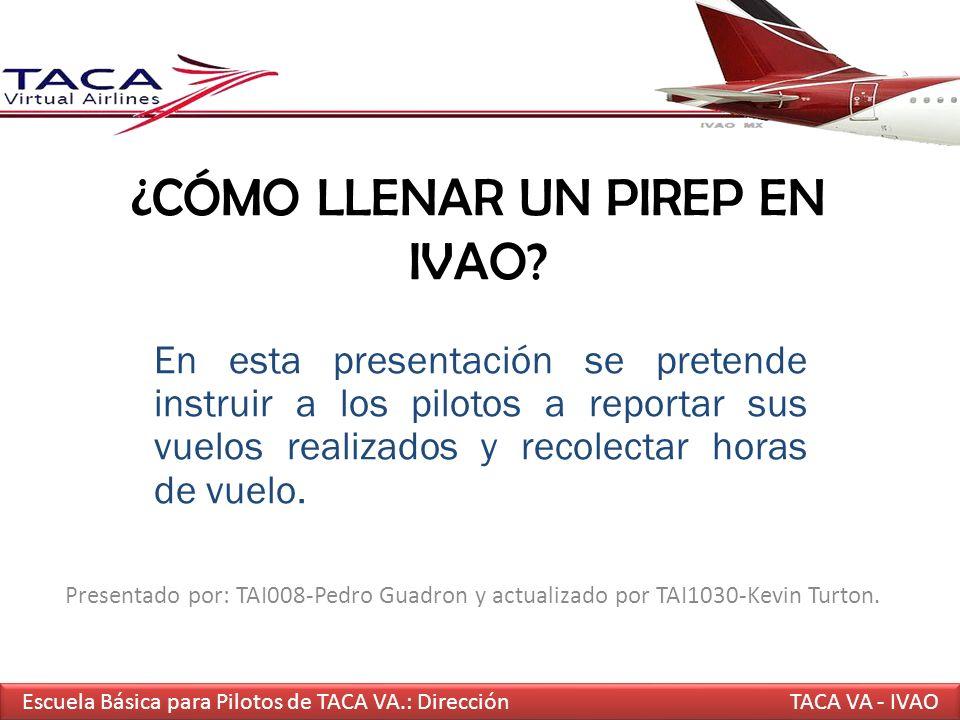 ¿CÓMO LLENAR UN PIREP EN IVAO? En esta presentación se pretende instruir a los pilotos a reportar sus vuelos realizados y recolectar horas de vuelo. E
