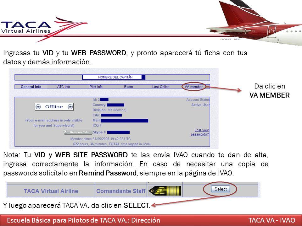 Escuela Básica para Pilotos de TACA VA.: DirecciónTACA VA - IVAO Ingresas tu VID y tu WEB PASSWORD, y pronto aparecerá tú ficha con tus datos y demás