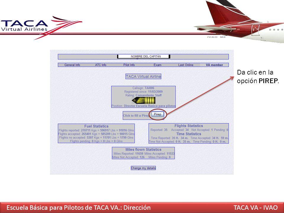 Escuela Básica para Pilotos de TACA VA.: DirecciónTACA VA - IVAO Da clic en la opción PIREP.