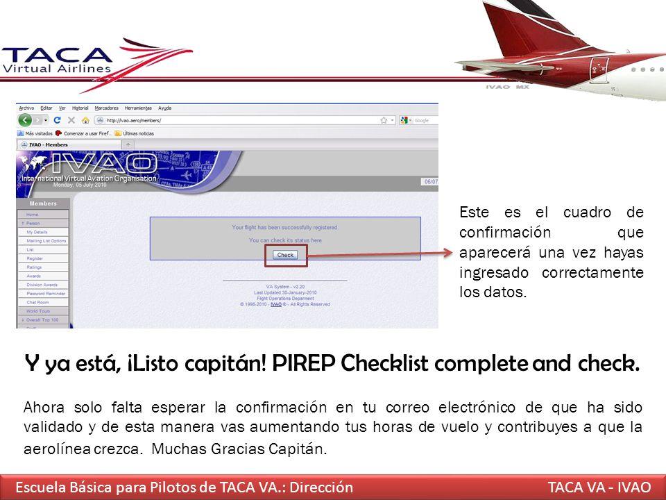 Escuela Básica para Pilotos de TACA VA.: DirecciónTACA VA - IVAO Este es el cuadro de confirmación que aparecerá una vez hayas ingresado correctamente
