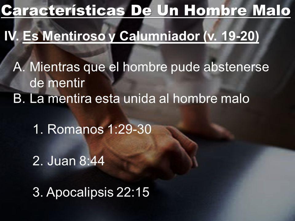 Características De Un Hombre Malo V.Ignora El Juicio De Jehová (v.