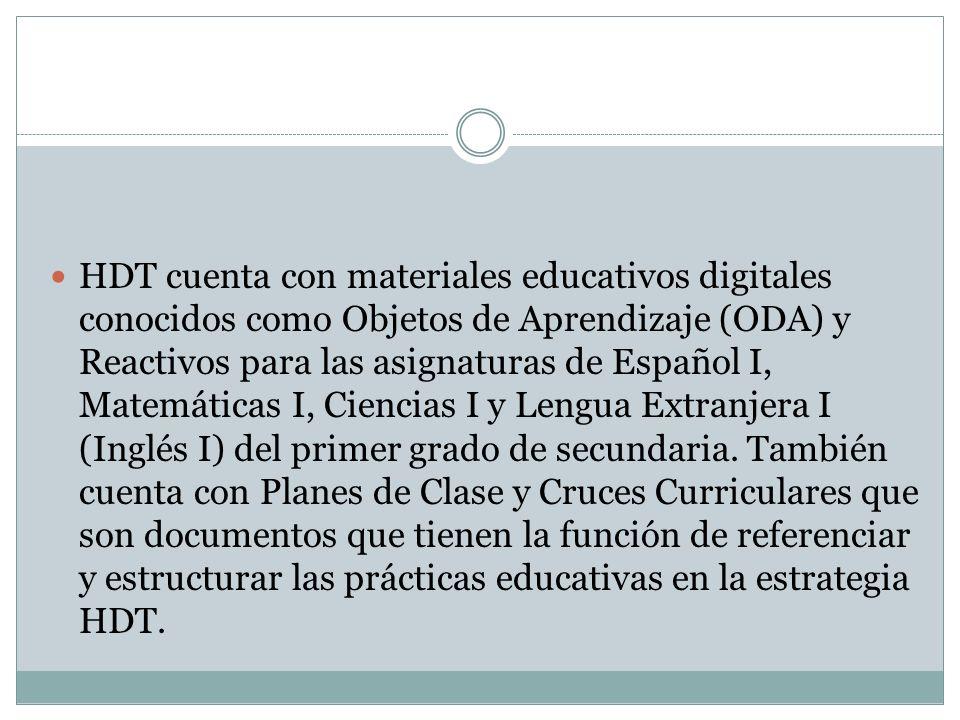 HDT cuenta con materiales educativos digitales conocidos como Objetos de Aprendizaje (ODA) y Reactivos para las asignaturas de Español I, Matemáticas
