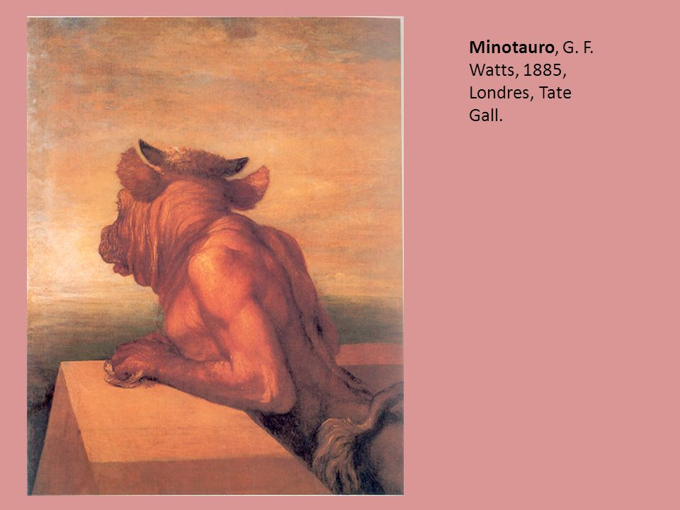 16 Minotauro, G. F. Watts, 1885, Londres, Tate Gall.