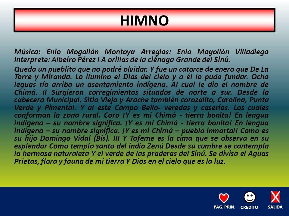 HIMNO Música: Enio Mogollón Montoya Arreglos: Enio Mogollón Villadiego Interprete: Albeiro Pérez I A orillas de la ciénaga Grande del Sinú.