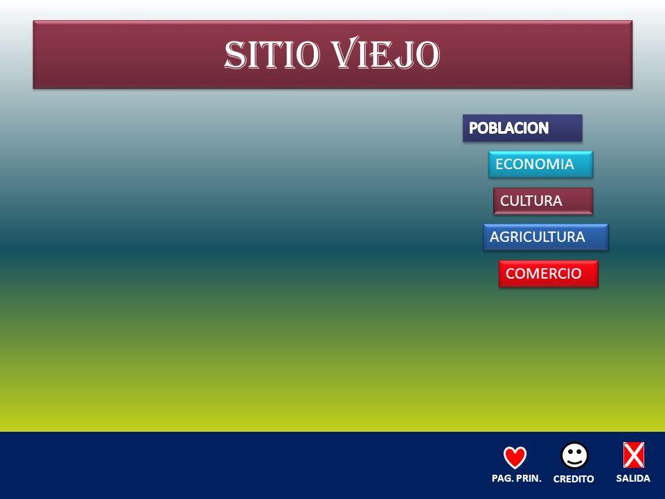 SITIO VIEJO ECONOMIA CULTURA AGRICULTURA COMERCIO SALIDA CREDITO PAG. PRIN.