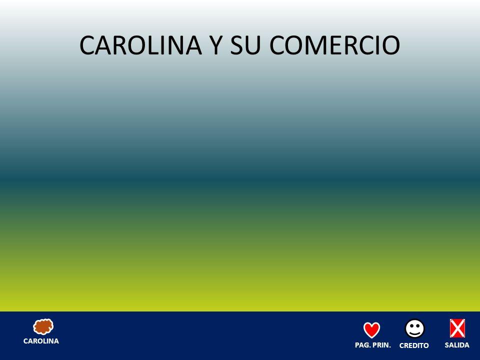 CAROLINA Y SU COMERCIO SALIDA CREDITO PAG. PRIN. CAROLINA