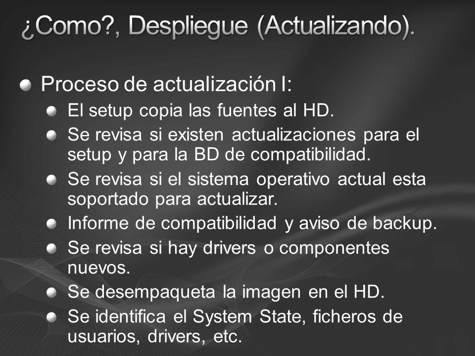 Proceso de actualización I: El setup copia las fuentes al HD. Se revisa si existen actualizaciones para el setup y para la BD de compatibilidad. Se re