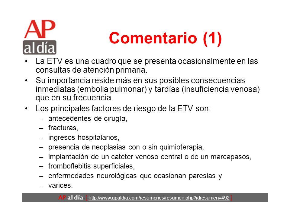 AP al día [ http://www.apaldia.com/resumenes/resumen.php?idresumen=492 ] Comentario (1) La ETV es una cuadro que se presenta ocasionalmente en las consultas de atención primaria.