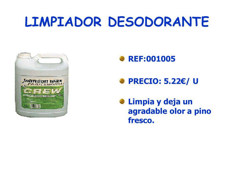 ESPUMA LIMPIADORA INSTANTÁNEA REF: 001016 PRECIO: 2,58 /U Espuma para limpiar suelos de manera rápida y eficaz.