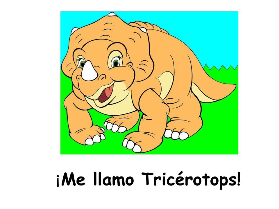 ¡ Me llamo Tricérotops!