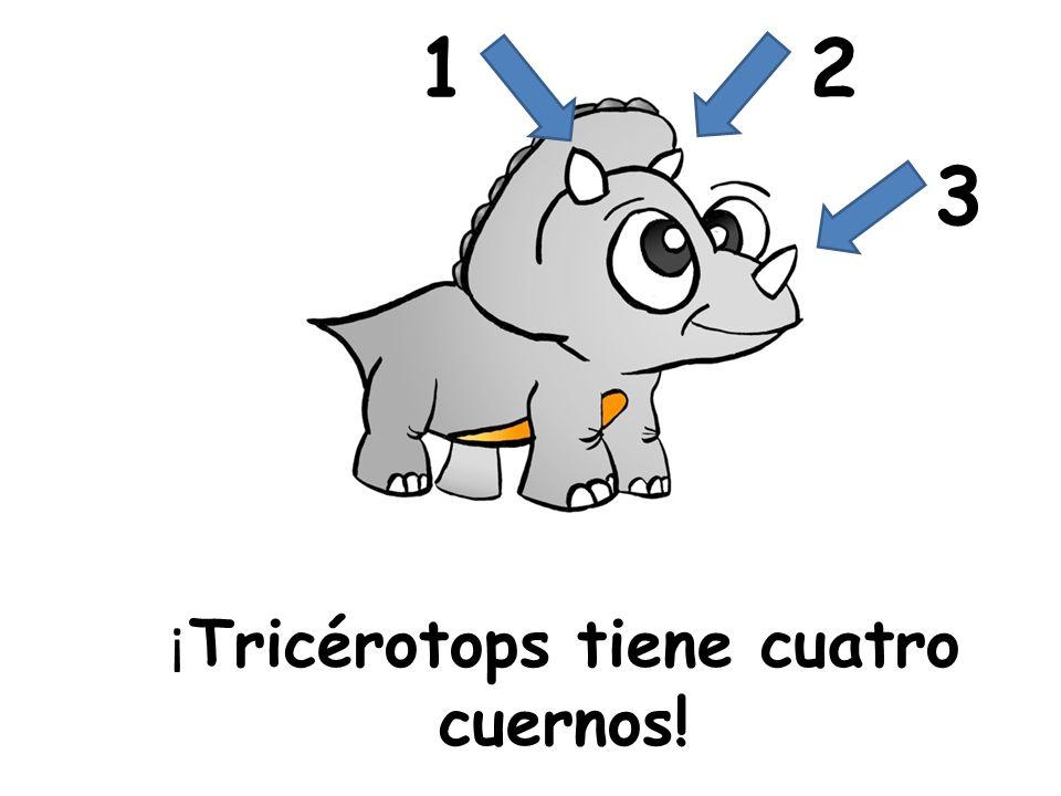 ¡ Tricérotops tiene cuatro cuernos! 12 3