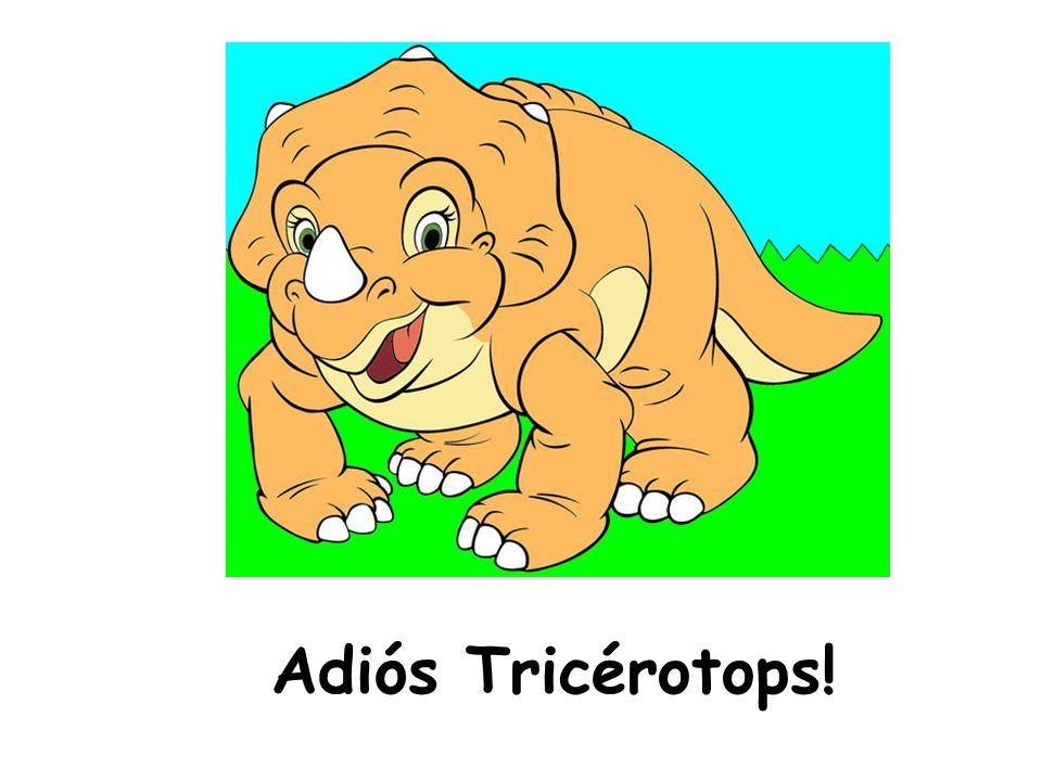 Adiós Tricérotops!