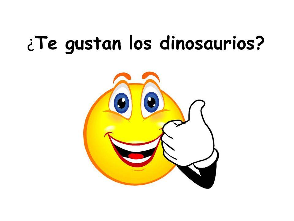 ¿ Te gustan los dinosaurios?