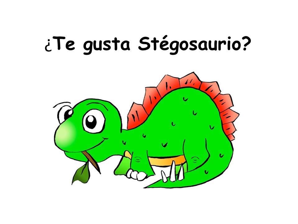 ¿ Te gusta Stégosaurio?
