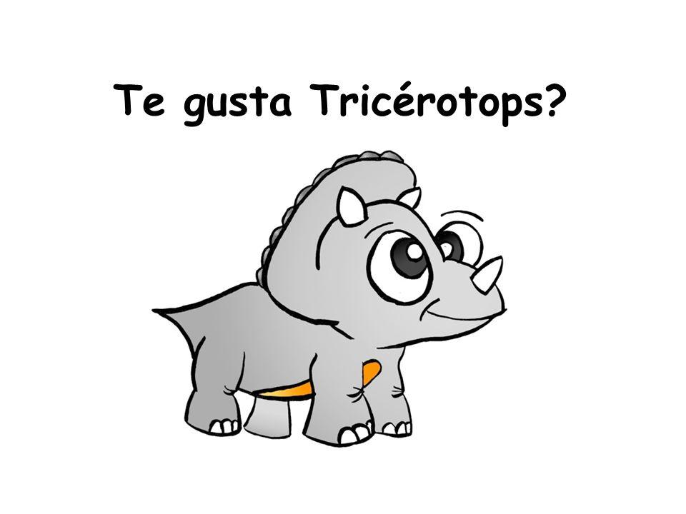 Te gusta Tricérotops?
