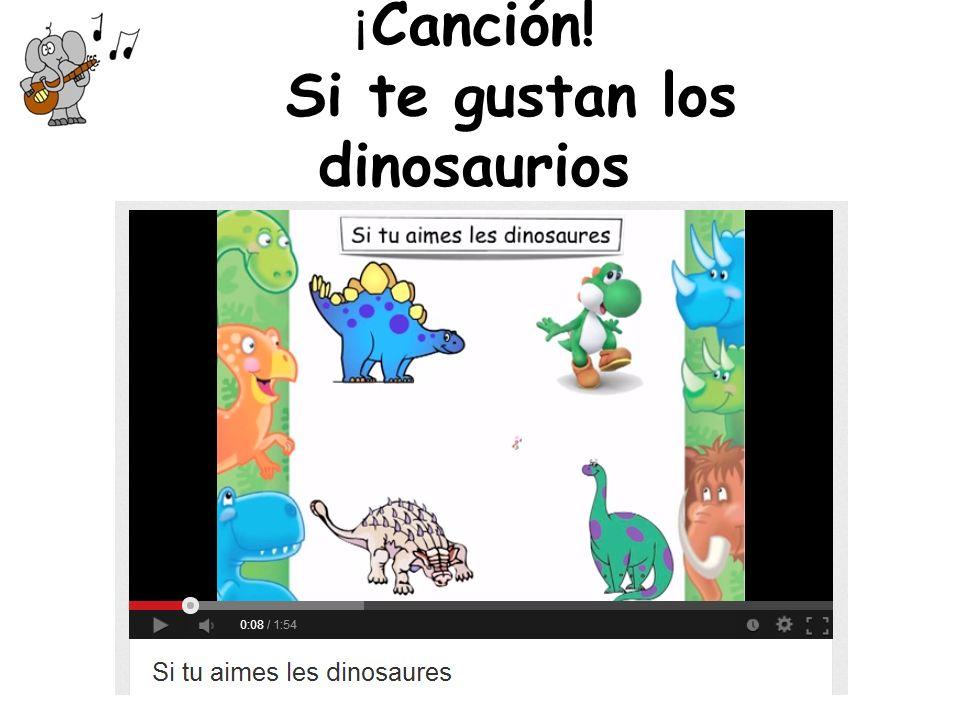 ¡ Canción! Si te gustan los dinosaurios