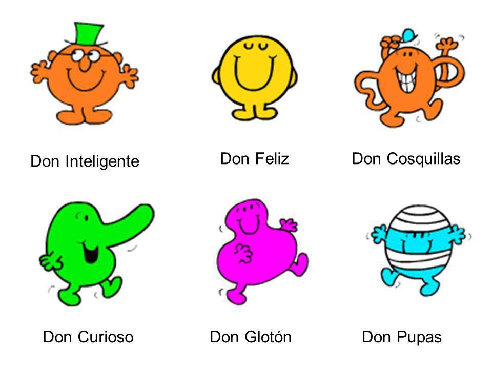 Don Cosquillas Don Inteligente Don Feliz Don CuriosoDon GlotónDon Pupas