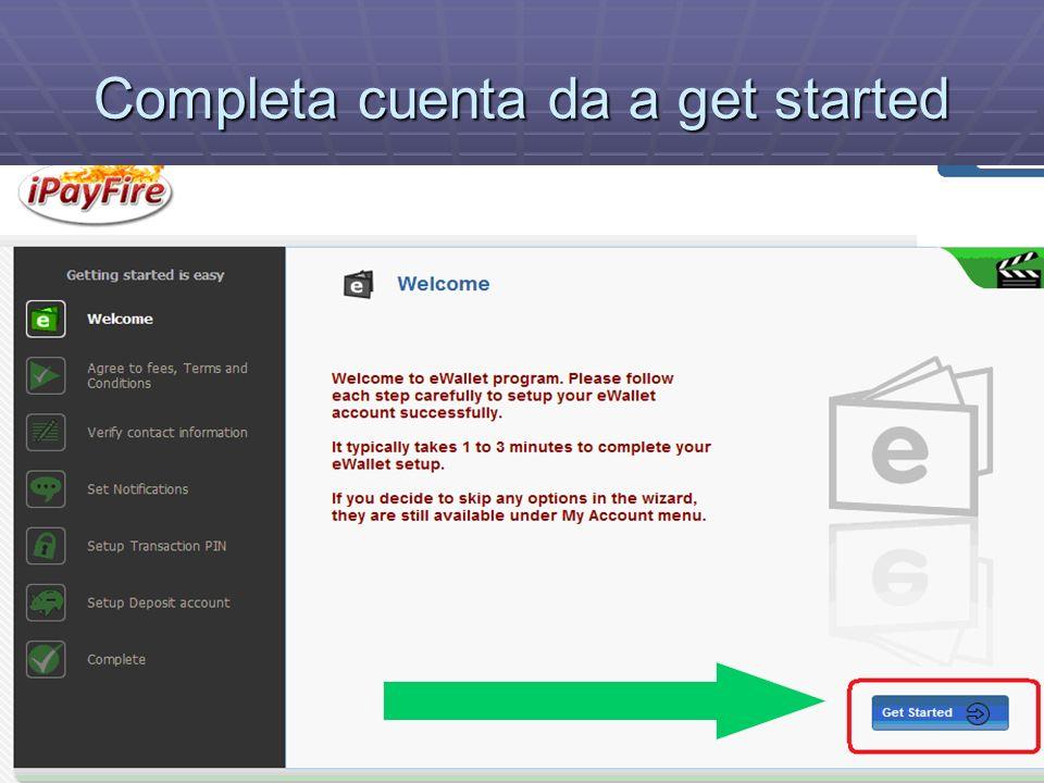 Completa cuenta da a get started