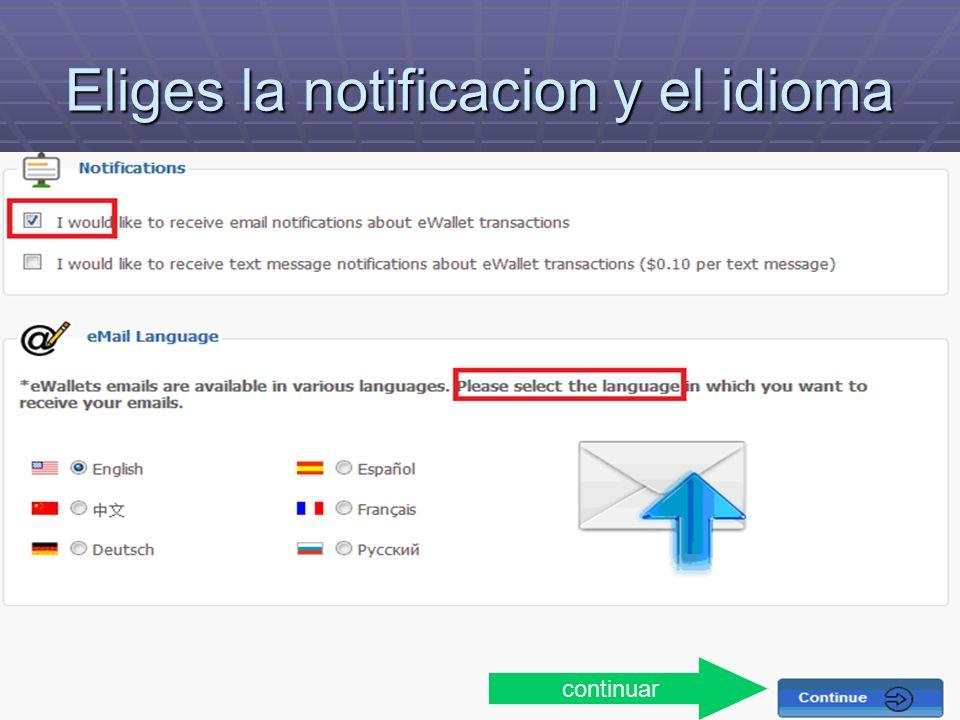 Eliges la notificacion y el idioma continuar