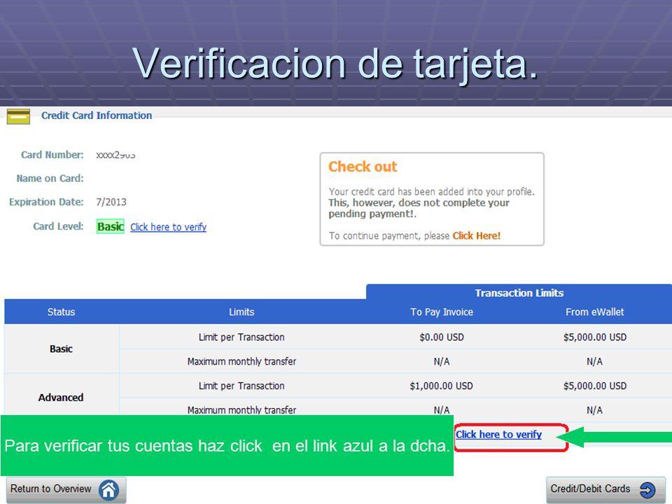 Verificacion de tarjeta. Para verificar tus cuentas haz click en el link azul a la dcha.