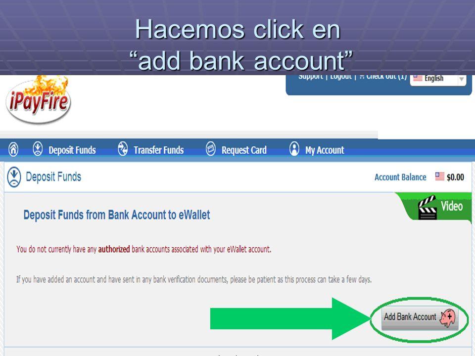 Hacemos click en add bank account