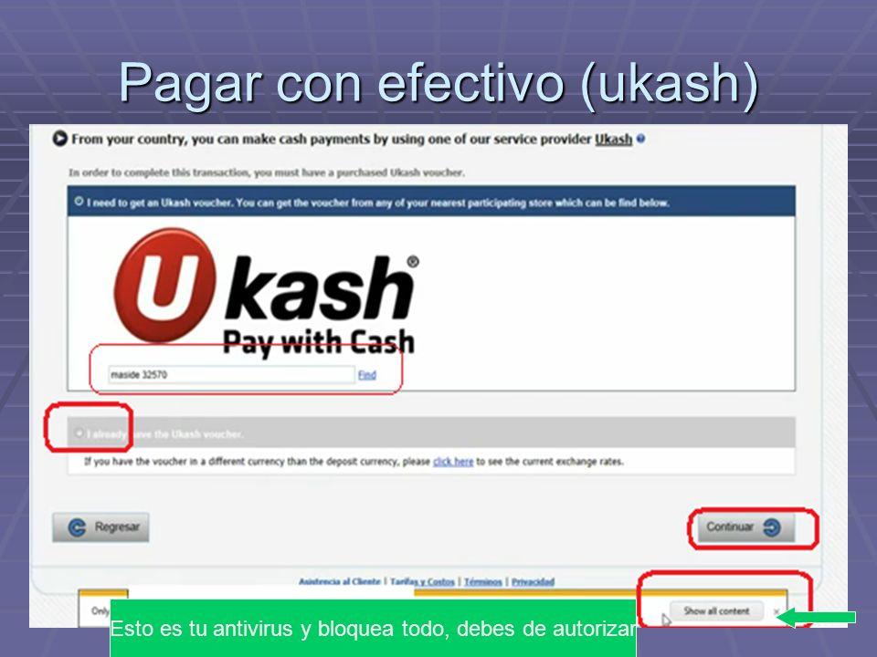 Pagar con efectivo (ukash) Ciudad, zip code Esto es tu antivirus y bloquea todo, debes de autorizar