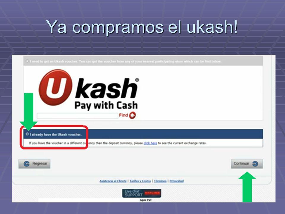 Ya compramos el ukash!