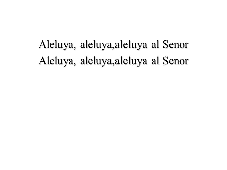 Aleluya, aleluya,aleluya al Senor