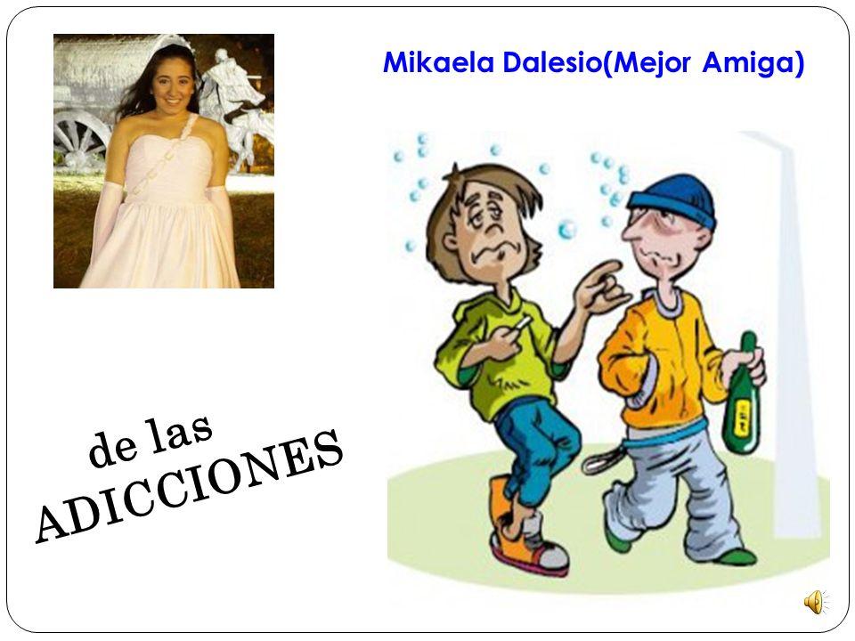Mikaela Dalesio(Mejor Amiga) de las ADICCIONES