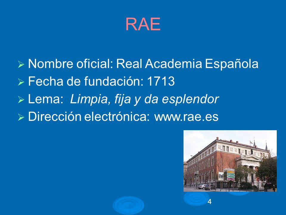 15 Obras académicas normativas Diccionario de la lengua española (2001, 22ª ed.) 52.50 Avance de la 23ª edición (prevista para 2013) en www.rae.es