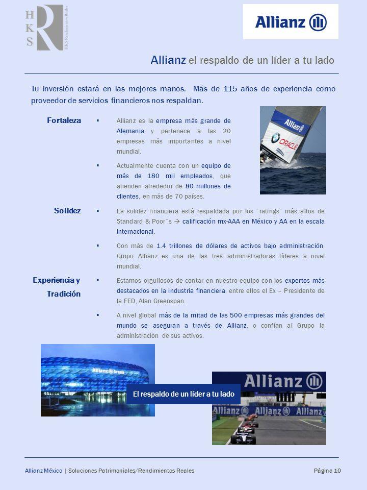 Allianz el respaldo de un líder a tu lado Allianz México | Soluciones Patrimoniales/Rendimientos Reales Página 10 Allianz es la empresa más grande de