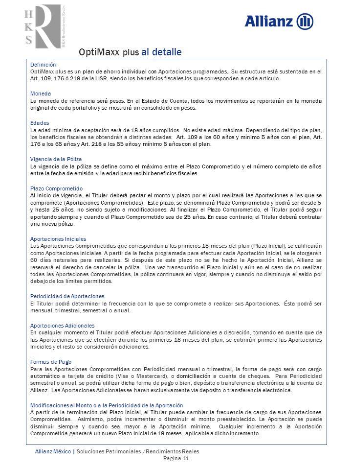 OptiMaxx plus al detalle Allianz México | Soluciones Patrimoniales /Rendimientos Reales Página 11 Definición OptiMaxx plus es un plan de ahorro indivi
