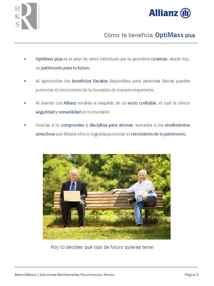 Allianz México |Soluciones Patrimoniales/ Rendimientos Reales Página 3 Invertir con Allianz es el camino idóneo ya que representa la experiencia, seguridad y solidez financiera que tú requieres.