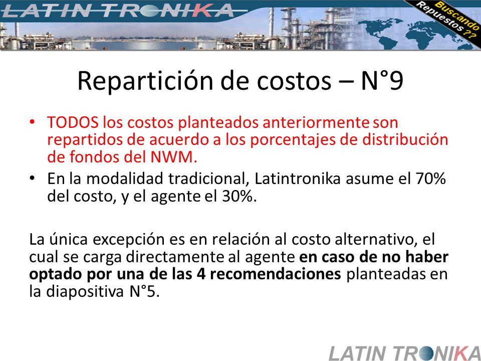 Repartición de costos – N°9 TODOS los costos planteados anteriormente son repartidos de acuerdo a los porcentajes de distribución de fondos del NWM. E