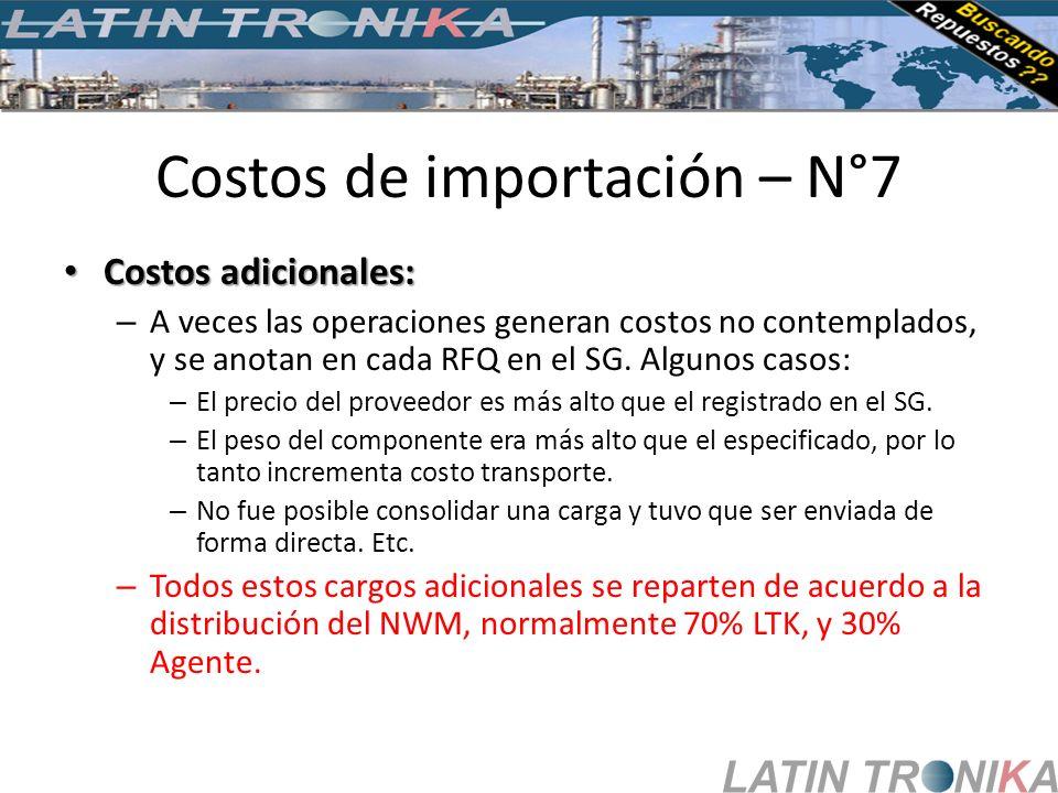 Costos de importación – N°7 Costos adicionales: Costos adicionales: – A veces las operaciones generan costos no contemplados, y se anotan en cada RFQ