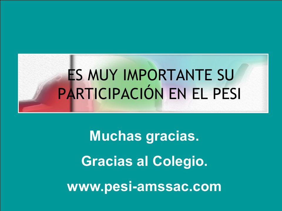 19 ES MUY IMPORTANTE SU PARTICIPACIÓN EN EL PESI Muchas gracias. Gracias al Colegio. www.pesi-amssac.com