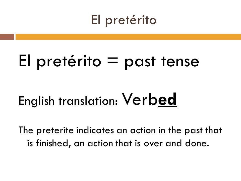 El pretérito PROBLEMS!.-ar verbs: 1.