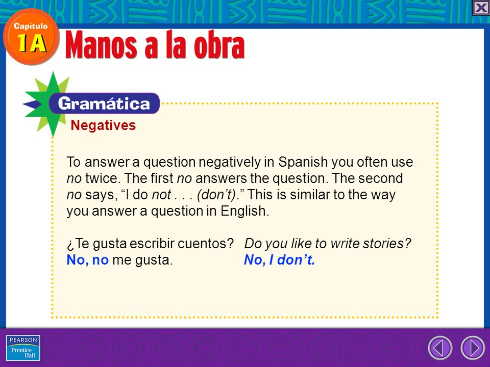 To answer a question negatively in Spanish you often use no twice. The first no answers the question. The second no says, I do not... (dont). This is