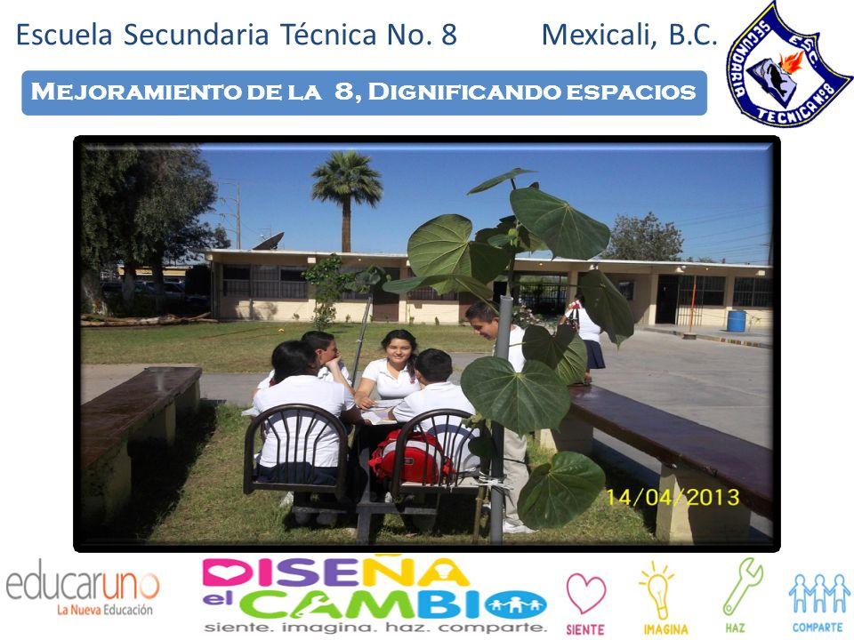 Escuela Secundaria Técnica No. 8 Mexicali, B.C. Mejoramiento de la 8, Dignificando espacios