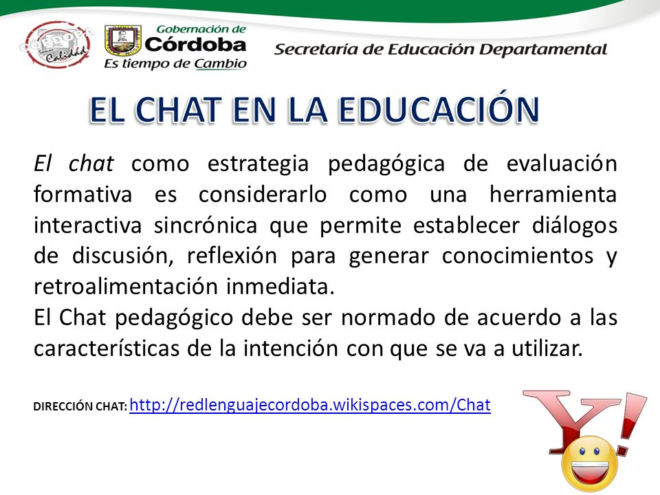 El chat como estrategia pedagógica de evaluación formativa es considerarlo como una herramienta interactiva sincrónica que permite establecer diálogos de discusión, reflexión para generar conocimientos y retroalimentación inmediata.
