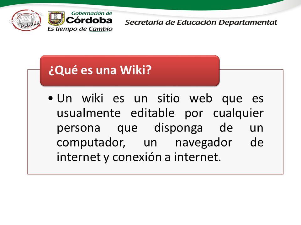 Un wiki es un sitio web que es usualmente editable por cualquier persona que disponga de un computador, un navegador de internet y conexión a internet