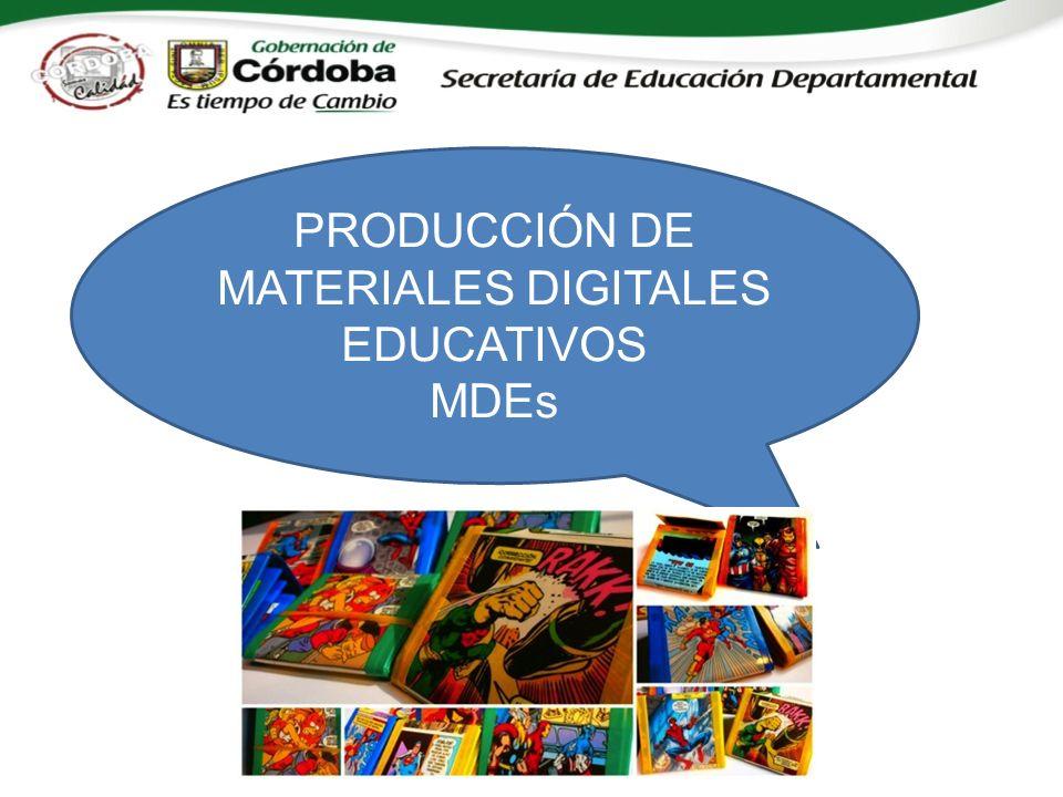 PRODUCCIÓN DE MATERIALES DIGITALES EDUCATIVOS MDEs