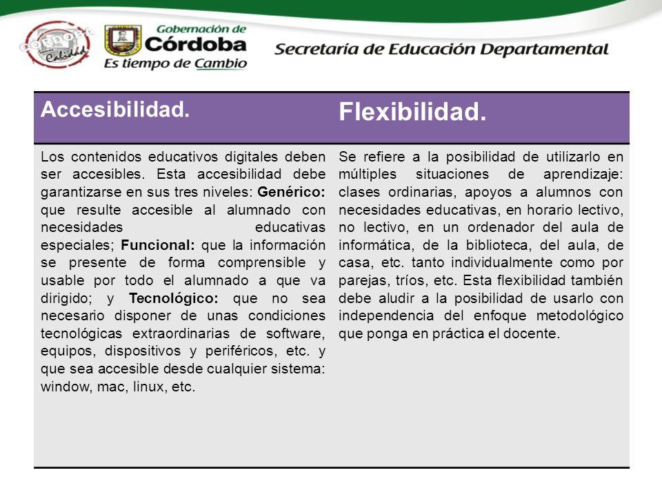 Accesibilidad. Flexibilidad. Los contenidos educativos digitales deben ser accesibles.