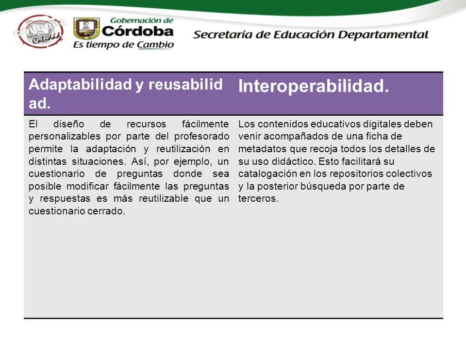 Adaptabilidad y reusabilid ad. Interoperabilidad.