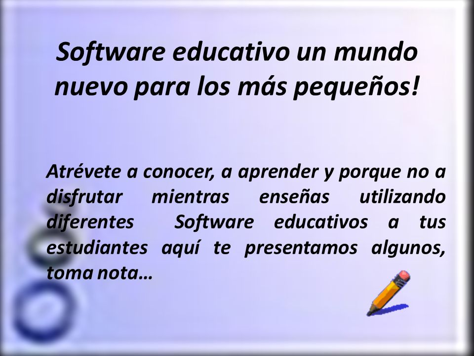 Software educativo un mundo nuevo para los más pequeños! Atrévete a conocer, a aprender y porque no a disfrutar mientras enseñas utilizando diferentes